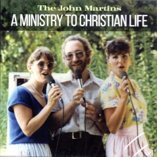A Ministry to Christian Life - The John Martins - Front